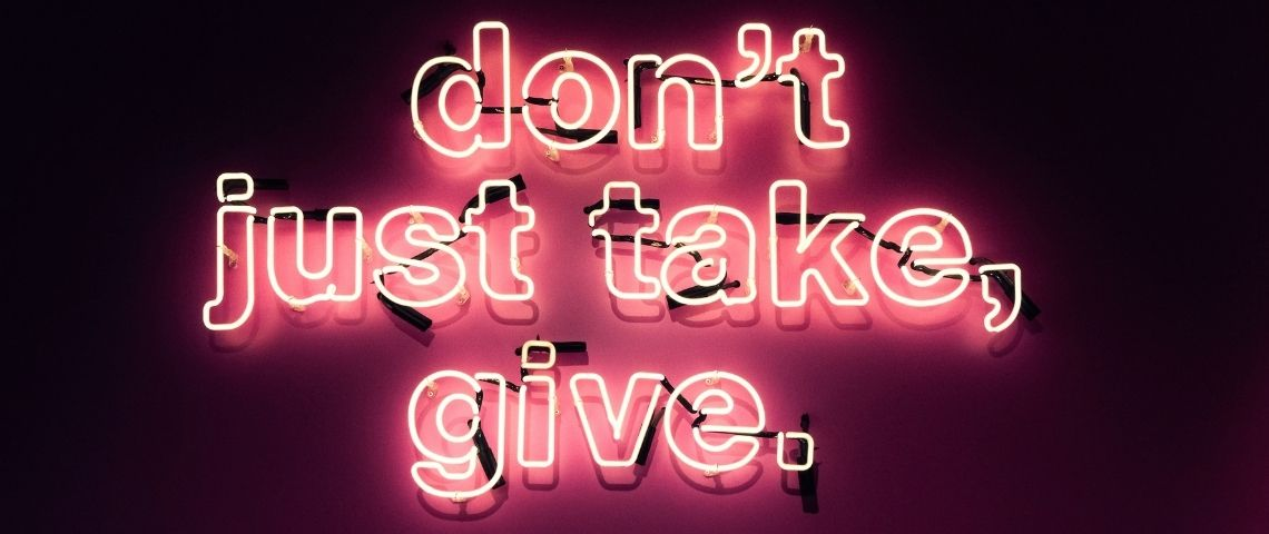 Message : Don't just take, give