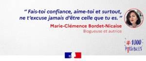 """""""Fais-toi confiance, aime-toi et surtout ne t'excuse jamais d'être celle que tu es."""" - Marie Clémence Bordet-Nicaise - Blogueuse et autrice"""